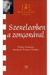 Szerelemben a zongorával - Vásáry Tamással beszélget Fazekas Valéria - Fazekas Valéria - Régikönyvek