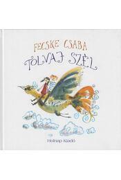 Tolvaj szél - Fecske Csaba - Régikönyvek