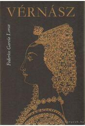 Vérnász - Federico Garcia Lorca - Régikönyvek
