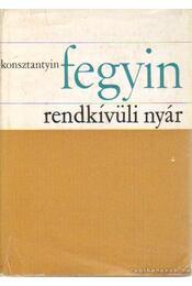 Rendkívüli nyár - Fegyin, Konsztantyin - Régikönyvek