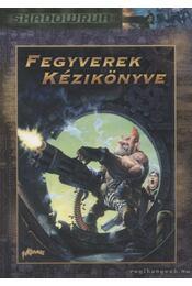 Fegyverek kézikönyve - Boyle, Robert, Mulvihill, Michael, Grendel, Dan Flake - Régikönyvek