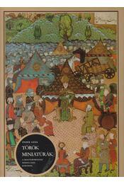 Török miniatúrák - Fehér Géza - Régikönyvek
