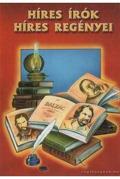 Híres írók híres regényei - Fehér Sándor - Régikönyvek
