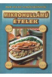 Mikrohullámú ételek - Fehér Sándor - Régikönyvek