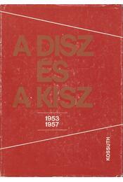 A DISZ és a KISZ 1953-1957 - Feitl István,  Ólmosi Zoltán - Régikönyvek