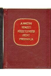 A Magyar Nemzeti Függetlenségi Front programja (mini) - Fejes Györgyné - Régikönyvek