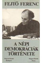 A népi demokráciák története (I-II. kötet egyben) - Fejtő Ferenc - Régikönyvek