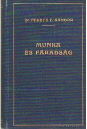 Munka és fáradság - Fekete F. Sándor dr. - Régikönyvek