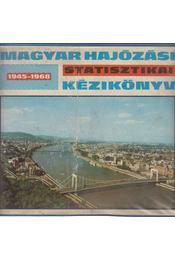 Magyar hajózási statisztikai kézikönyv 1945-1968 - Fekete György - Régikönyvek