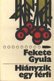 Hiányzik egy férfi - Fekete Gyula - Régikönyvek