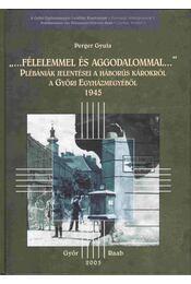 """""""...Félelemmel és aggodalommal..."""" - Perger Gyula - Régikönyvek"""