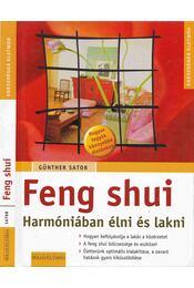 Feng shui - Harmóniában élni és lakni - Günther Sator - Régikönyvek