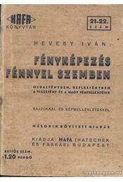 Fényképezés fénnyel szemben - Hevesy Iván - Régikönyvek