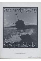 Fényképem Balzackal - Ferdinandy György - Régikönyvek