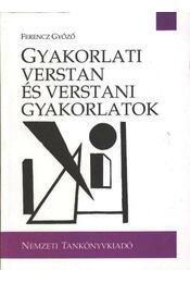 Gyakorlati verstan és verstani gyakorlatok - Ferencz Győző - Régikönyvek