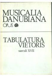 Tabulatura vietoris saeculi XVII - Ferenczi Ilona, Marta Hulková - Régikönyvek