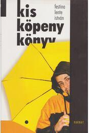 Kis köpeny könyv - Festina Levente István - Régikönyvek