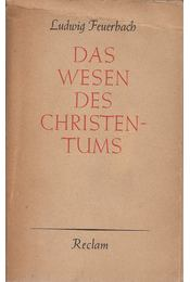 Das Wesen des Christentums - Feuerbach, Ludwig - Régikönyvek