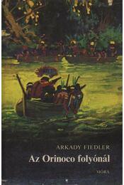 Az Orinoco folyónál - Fiedler, Arkady - Régikönyvek