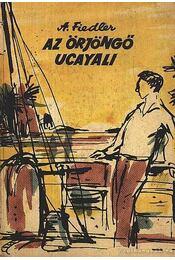 Az őrjöngő Ucayali - Fiedler, Arkady - Régikönyvek