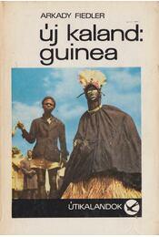 Új kaland: Guinea - Fiedler, Arkady - Régikönyvek