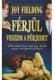 Férjül veszem a férjedet - Fielding, Joy - Régikönyvek