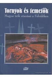 Tornyok és temetők - Filep Tamás Gusztáv, Tóth László - Régikönyvek