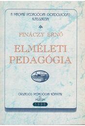 Elméleti pedagógia - Fináczy Ernő - Régikönyvek