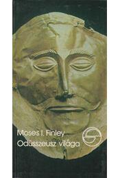 Odüsszeusz világa - Finley, Moses I. - Régikönyvek