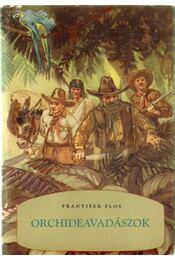 Orchideavadászok - Flos,Frantisek - Régikönyvek