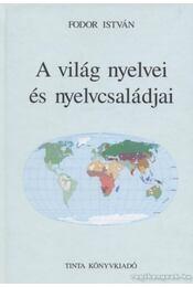 A világ nyelvei és nyelvcsaládjai - Fodor István - Régikönyvek