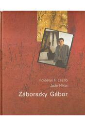 Záborszky Gábor - Földényi F. László, Niklai, Jade - Régikönyvek