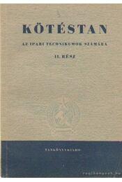 Kötéstan az ipari technikumok számára II. - Földes Pál - Régikönyvek
