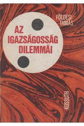 Az igazságosság dilemmái - Földesi Tamás - Régikönyvek