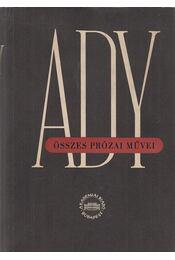 Ady Endre összes prózai művei X. - Földessy Gyula - Régikönyvek