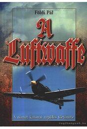 A Luftwaffe - Földi Pál - Régikönyvek
