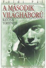 A második világháború katonai története I. - Földi Pál - Régikönyvek