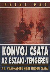 Konvoj csata az Északi-tengeren / Harc a Maláj-tengeren - Földi Pál - Régikönyvek