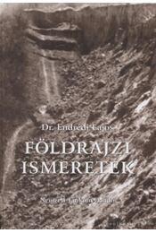 Földrajzi ismeretek - Endrédi Lajos - Régikönyvek