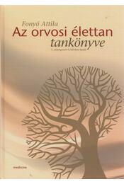 Az orvosi élettan tankönyve - Fonyó Attila, Kollai Márk - Régikönyvek