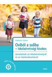 Oviból a suliba - Iskolaérettségi kisokos - Forgács Tiborné - Régikönyvek