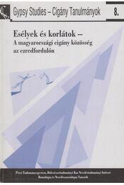 Esélyek és korlátok - Forray R. Katalin,  Bernáth Gábor, Ligeti György, Mohácsi Erzsébet, Wizner Balázs - Régikönyvek