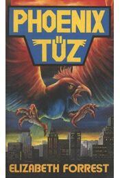 Phoenix tűz - Forrest, Elizabeth - Régikönyvek
