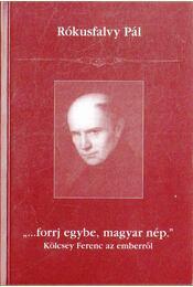 """""""...forrj egybe, magyar nép."""" (dedikált) - Dr. Rókusfalvy Pál - Régikönyvek"""