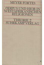 Ödipus und Hiob in westafrikanischen Religionen - Fortes, Meyer - Régikönyvek