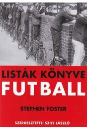 Listák könyve - Futball - FOSTER, STEPHEN - Régikönyvek
