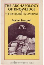 The Archaeology of Knowledge & The Discourse on Language - Foucault, Michel - Régikönyvek