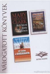 Két kicsi lány kékben / A nyeregkészítő felesége / Egy éjszaka a vevőszolgálaton - Fowler, Earlene, Bhagat, Chetan, Mary Higgins Clark - Régikönyvek