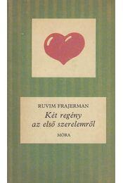 Két regény az első szerelemről - Frajerman, Ruvim - Régikönyvek
