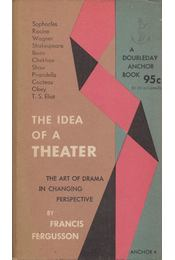 The Idea of a Theater - Francis Fergusson - Régikönyvek